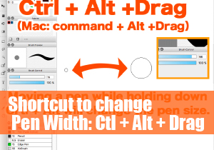 Shortcut to change Pen Width: Ctl + Alt + Drag