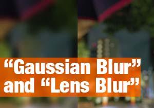 """Gaussian Blur"" and ""Lens Blur"""