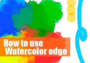 How to use Watercolor edge