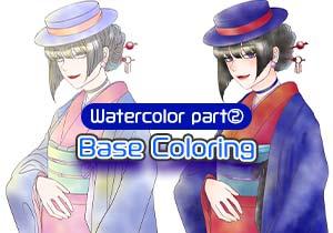 Watercolor Part2 [Base Coloring]